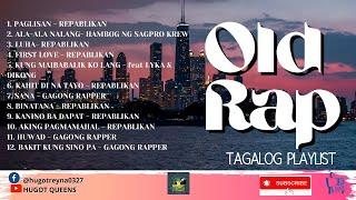 Old rap tagalog playlist best in high school life