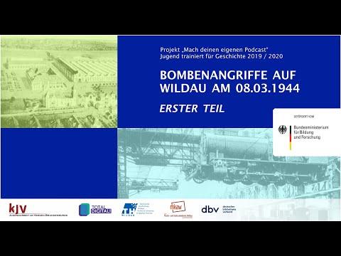 Podcast 1 - erster Teil - Bombenangriffe auf Wildau am 08.03.1944
