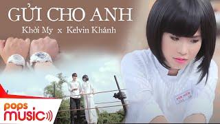 Gửi Cho Anh | Vợ Chồng Khởi My x Kelvin Khánh | Phần 1