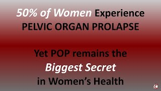 50% of Women Experience Pelvic Organ Prolapse, The Biggest Secret in Women's Health