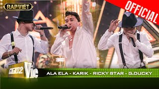 Karik, G.Ducky, Ricky Star tạo một cuộc địa chấn bằng bản rap Ala Ela   RAP VIỆT [Live Stage]