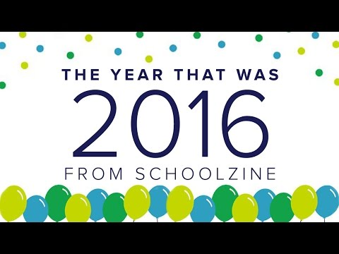 The Year That Was 2016 - Schoolzine