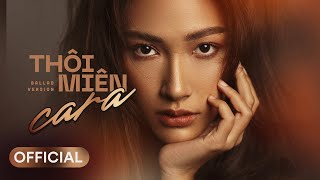 CARA  - THÔI MIÊN (Ballad Ver.) | Official MV