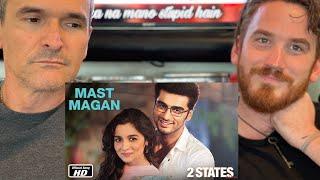 Mast Magan | 2 States | Arijit Singh | Arjun Kapoor, Alia Bhatt REACTION!!