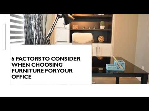 6 FACTORS TO CONSIDER WHEN CHOOSING FURNITURE FOR YOUR OFFICE