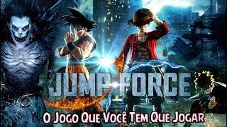 Jump Force – O Jogo Que Você Têm Que Jogar -