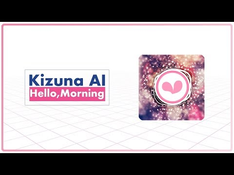 Kizuna AI - Hello,Mor・・・