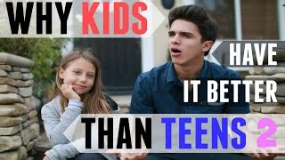 Why Kids Have It Better Than Teens 2   Brent Rivera