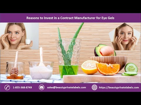 Reasons to Invest in a Contract Manufacturer for Eye Gels