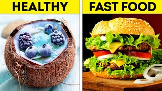 FAST FOOD VS. HEALTHY FOOD || Delicious Food Recipes For Any Situation
