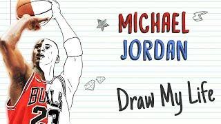 MICHAEL JORDAN 🏀 | Draw My Life