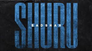 SHURU – BADSHAH