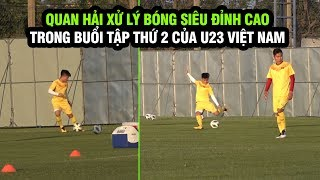Nguyễn Quang Hải đi bóng siêu đẹp, chuyền dài chính xác 100% trong buổi tập của U23 Việt Nam
