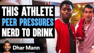 Athlete Peer Pressures Nerd To Drink   Dhar Mann