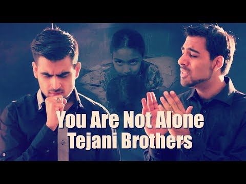 Tejani Brothers - You Are Not Alone
