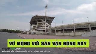 Làm một vòng sân vận động quốc gia Mỹ Đình, Từ Liêm, Hà Nội - Land Go Now ✔