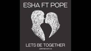 esha-ft-pope-lets-be-together-jointhefaith-14.jpg