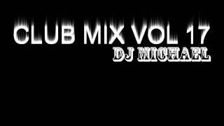 Michael Club Mix Vol  17