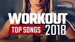 Workout Music Source // Workout Top Songs 2018 (Unmixed Tracks)  // 128-155 BPM
