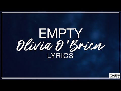 Empty - Olivia O'Brien Lyrics (Official Song)