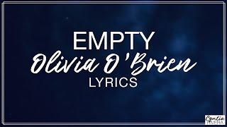 Empty - Olivia O'Brien Lyrics (Official Song)