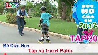 Tập và trượt patin - Đinh Đức Huy | ƯỚC MƠ CỦA EM | Tập 30
