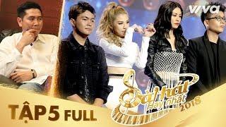 Sing My Song - Bài Hát Hay Nhất 2018| Tập 5 Full HD Vòng Trại Sáng Tác & Tranh Đấu: Team Hồ Hoài Anh
