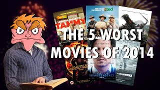 The 5 WORST Movies of 2014