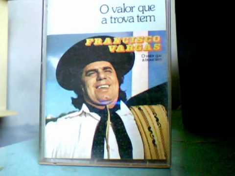 Baixar O valor que a trova tem, Francisco Vargas..wmv
