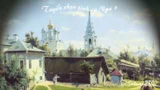 Tuyển Chọn Tình Ca Nga - Phần 1 | Russian Song Collection - Part 1