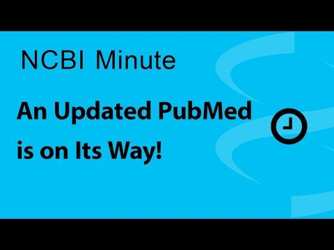 VIDEO: NCBI Minute: An Updated PubMed is on its Way!