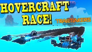 HOVERCRAFT WATER RACING! - Trailmakers Multiplayer Early Access Gameplay Ep14