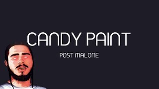 Post Malone - Candy Paint (Official Lyrics)