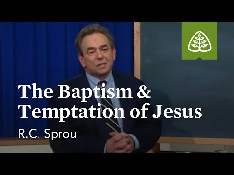 The Baptism & Temptation of Jesus: Dust to Glory with R.C. Sproul