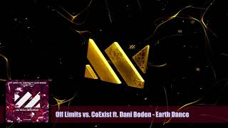 Off Limits vs CoExist feat. Dani Boden - Earth Dance