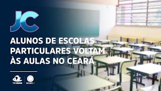 Alunos de escolas particulares voltam às aulas no Ceará
