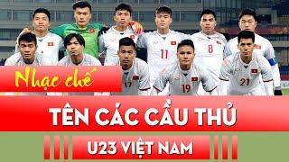 Nhạc chế | TÊN CÁC CẦU THỦ U23 VIỆT NAM | Có thông tin từng cầu thủ