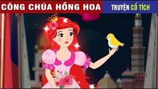 Công Chúa Hồng Hoa Và Chú Chim Vàng Anh | Chuyen Co Tich | Truyện Cổ Tích Việt Nam Hay 2019