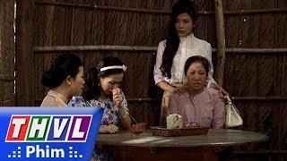 THVL | Duyên nợ ba sinh - Tập 17[5]: Bà Hai dẫn con gái đến nhà Tuấn để đòi lại công bằng