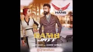 Bamb Jatt Remix – Amrit Maan – Dj Hans