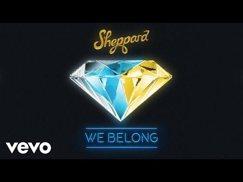Sheppard - We Belong (Pseudo Video)