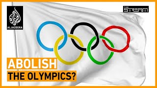 Should the Olympics be abolished? | The Stream