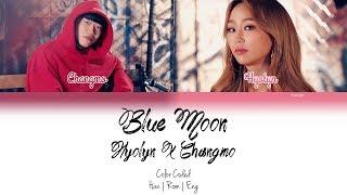 Hyolyn (효린) X Changmo (창모) - Blue Moon [Color Coded | Han | Rom | Eng]