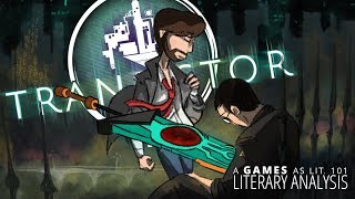 Games as Lit. 101 - Literary Analysis: Transistor
