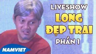 Live Show Cười Cùng Long Đẹp Trai, Chí Tài, Hoài Linh 2015 - Xem sẽ Cười, Cười sẽ Nhớ Phần 1