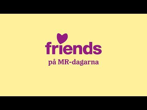 Friends på MR-dagarna