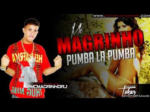 Baixar MC MAGRINHO - PUMBA LA BUMBA (DJ JO E DJ KIVA) www.DETONAFUNKSP.com
