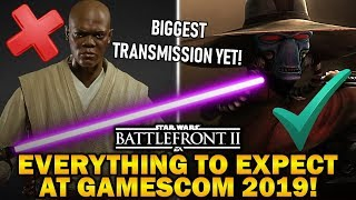 EVERYTHING To Expect At Gamescom 2019! Star Wars Battlefront 2 Biggest Community Transmission Yet!