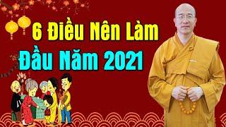 Làm Ngay 6 Điều Này Vào Đầu Năm 2021 May Mắn Cả Năm Hưởng Phúc Đức Nhiều Đời #Rất_Linh_Nghiệm!