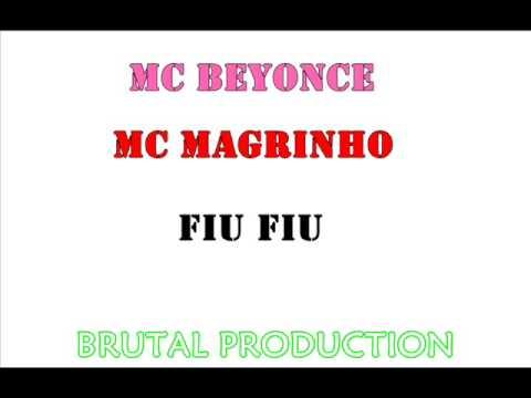 Baixar MC BEYONCE E MC MAGRINHO   FIU FIU LANÇAMENTO 2013 SOM + GRAVE